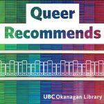 Queer Recommends UBC Okanagan Library