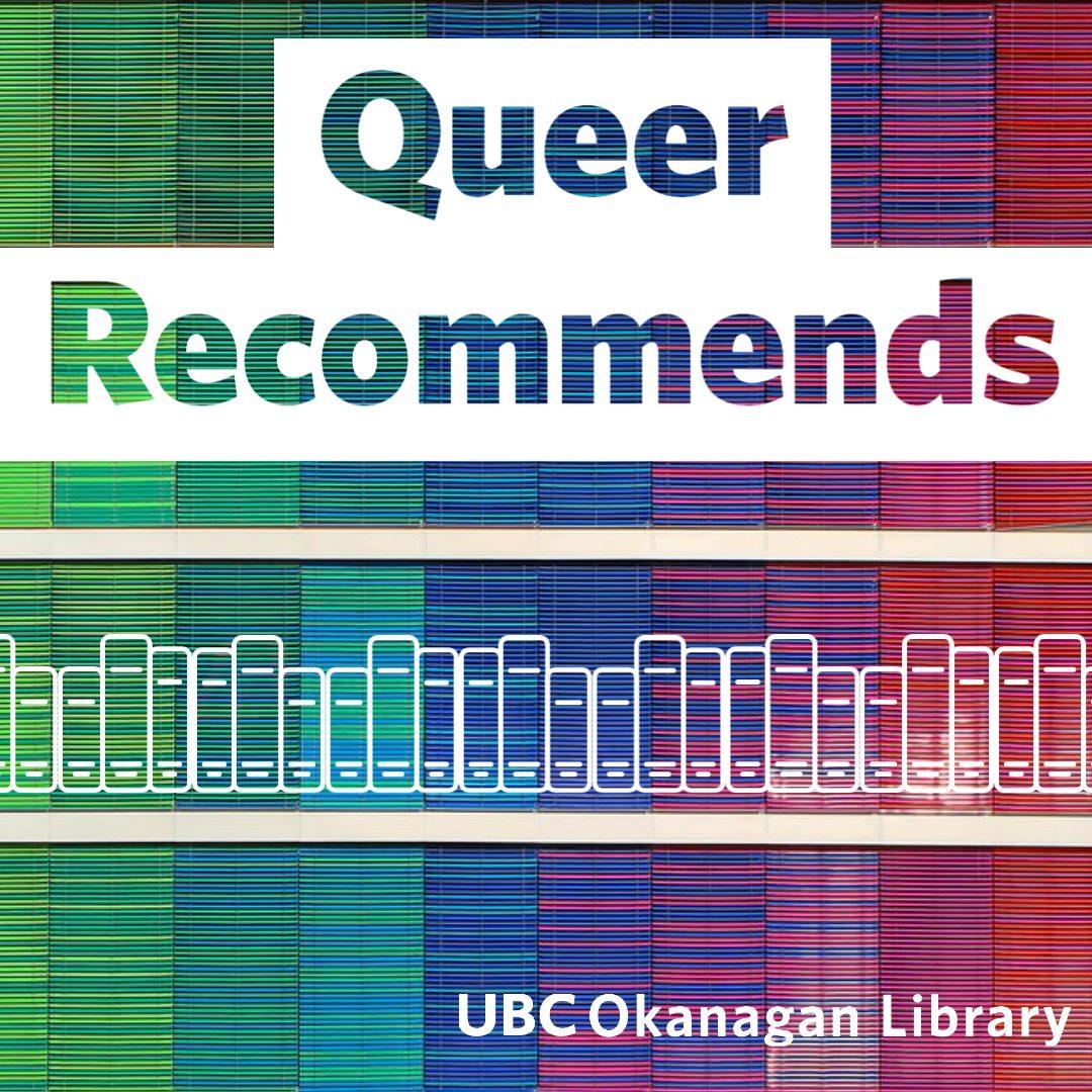 Queer Recommends UBC Okanagan Library