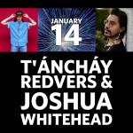 T'anchay Redvers & Joshua Whitehead January 14