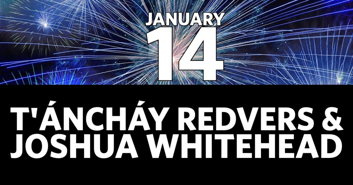 January 14 T'Anchay Redvers & Joshua Whitehead