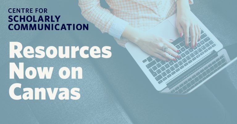 Centre for Scholarly Communication: Resources Now on Canvas