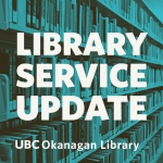 Library Service Update: UBC Okanagan Library