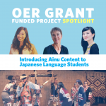 OER Grant Funded Project Spotlight: Introducing Ainu Content to Japanese language students