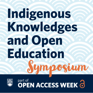 Indigenous Knowledges and Open Education Symposium